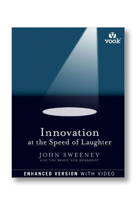 John Sweeney Innovation at the Speed of Laughter